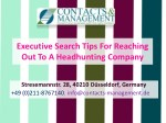 Executive Search Tips For Reaching Out To A Headhunting Company