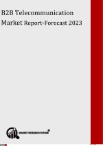 B2B Telecommunication Market 2018 Receives a Rapid Boost in Economy due to High Emerging Demands by Forecast to 2023