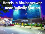 A Perfect Place to Spend Holidays Hotels in Bhubaneswar near Railway station
