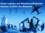 Competition Oman Warehousing, Warehousing Market Future - Ken Research