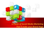 6 Points of Social Media Marketing That'll make your Brand Huge