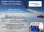 MEDICATIONS, Pilots, Cabin Crew and flying