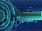 Tech News & Articles – Why are They Important?