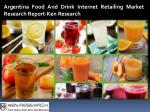 Argentina Food And Drink Internet Retailing Market Opportunities-Ken Research
