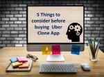 5 Things to consider before buying Uber Clone App