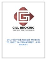 What is Indian Stock Market and How to Invest in Commodities Online? – Gill Broking