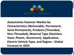 Automotive Fastener Market worth 25.30 Billion USD by 2025