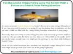 Few Resourceful Vintage Fishing Lures That Are Still Worth a Fortune on a Seadrift Texas Fishing Adventure