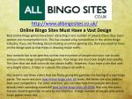 Online Bingo Sites Must Have a Vast Design