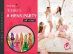 Hens Party Ideas to Host a Perfect Hens Night at Home
