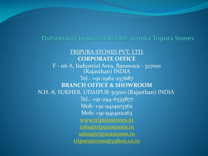 outstanding imported marble in india tripura stones n.