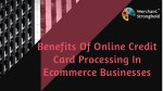 Benefits Of Online Credit Card Processing In Ecommerce Businesses