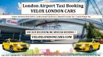 London Taxi Booking : Get an instant quote for london airport taxi : Veloxlondoncars.com