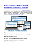 A distributor only requires properly mechanized Mutual fund software