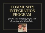 Community Integration Program for The Well Being of People with Developmental Disabilities
