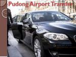 Pudong Airport Transfer