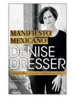 [PDF] Free Download Manifiesto mexicano By Denise Dresser