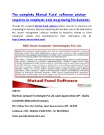 The complete Mutual Fund  software advisor requires to emphasis only on growing his business