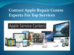 Contact Apple Repair Centre Experts For Top Services
