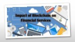 Impact of Blockchain on Financial Services