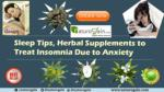Sleep Tips, Herbal Supplements to Treat Insomnia Due to Anxiety