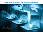 How does GDS work For Hotels & Airlines?