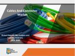 Cables and Connectors Market to Witness Lucrative Growth by 2022