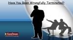 Have You Been Wrongfully Terminated?