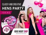 Classy and Creative Hens Party Ideas