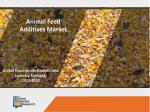 Animal feed Additives Market to rise with a Lucrative Growth