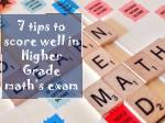 7 tips to score well in Higher Grade math's exam