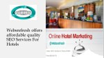 Websrefresh offers affordable quality SEO Services For Hotels