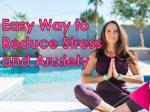 Easy Way to Reduce Stress and Anxiety
