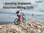Amazing Singapore Mountain Biking Trails