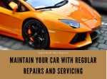 Maintain Your Car with Regular Repairs and Servicing