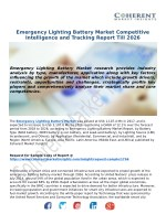 Emergency Lighting Battery Market - Global Industry Analysis, Growth and Forecast, 2018-2026 - Coherent Market Insights