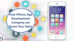 How iPhone App Development Company can Boost Your Sales