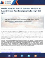 OTDR Modules Market Detailed Analysis by Latest Trends And Emerging Technology Till 2021