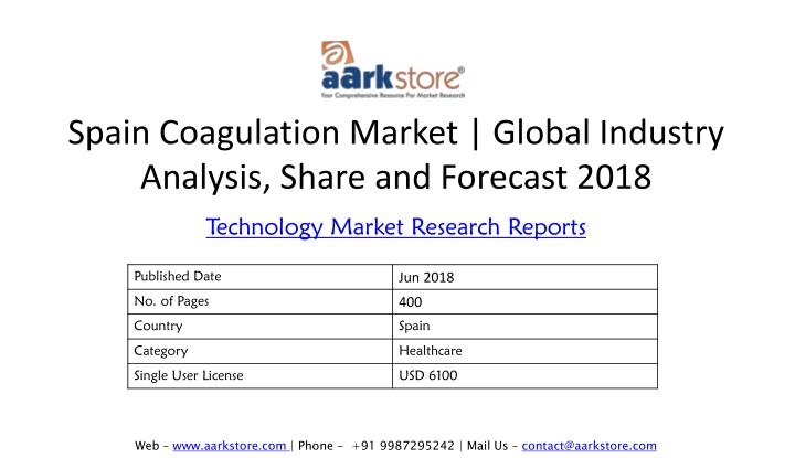 spain coagulation market global industry analysis share and forecast 2018 n.
