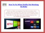 How To Fix When Netflix Not Working On Roku