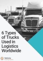 6 Types of Trucks Used in Logistics Worldwide