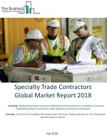 Specialty Trade Contractors Global Market Report 2018