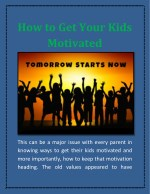 How to Get Your Kids Motivated