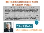 Bill Poulos Celebrates 17 Years of Helping People