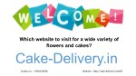 Who wants to order different types of cake online at the time of the day?