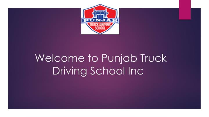 welcome to punjab truck driving school inc n.