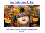 Chant jaya radhe jaya krishna everyday with pure mind