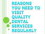 Reasons You Need to Visit Quality Dental Services Regularly