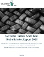 Synthetic Rubber And Fibers Global Market Report 2018