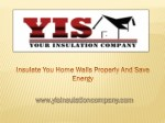Insulate you Home Walls Properly and Save Energy
